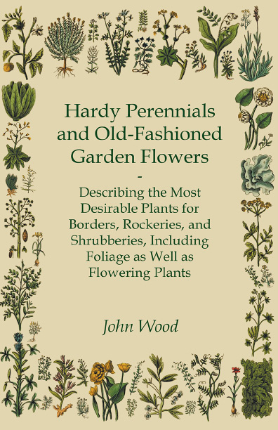 Nook tablets apps accessories books at nook uk hardy perennials and old fashioned garden flowers describing the most desirable plants for borders rockeries and shrubberies including foliage as well mightylinksfo