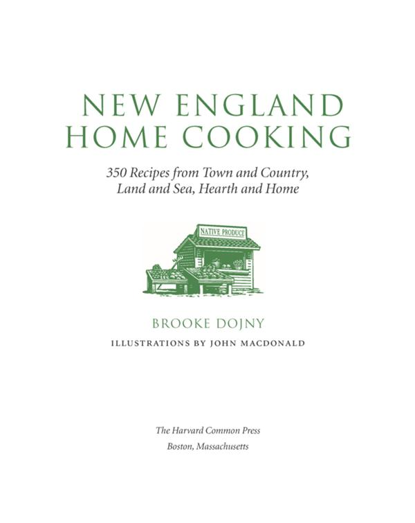 new england home cooking 350 recipes from town and country land and sea hearth and home america cooks