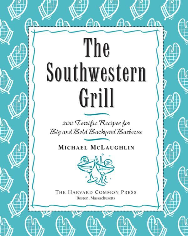 200 Terrific Recipes for Big Bold Backyard Barbecue